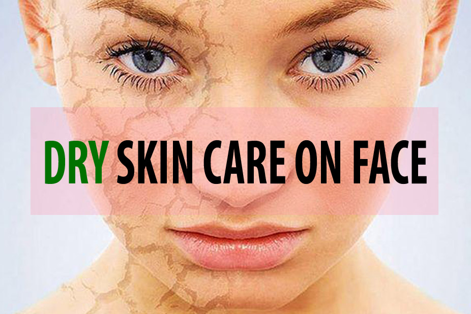 DRY SKIN CARE ON THE FACE